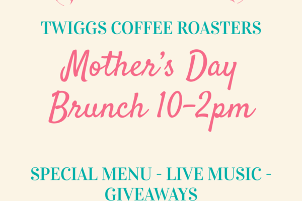 Mother's Day and Twiggs